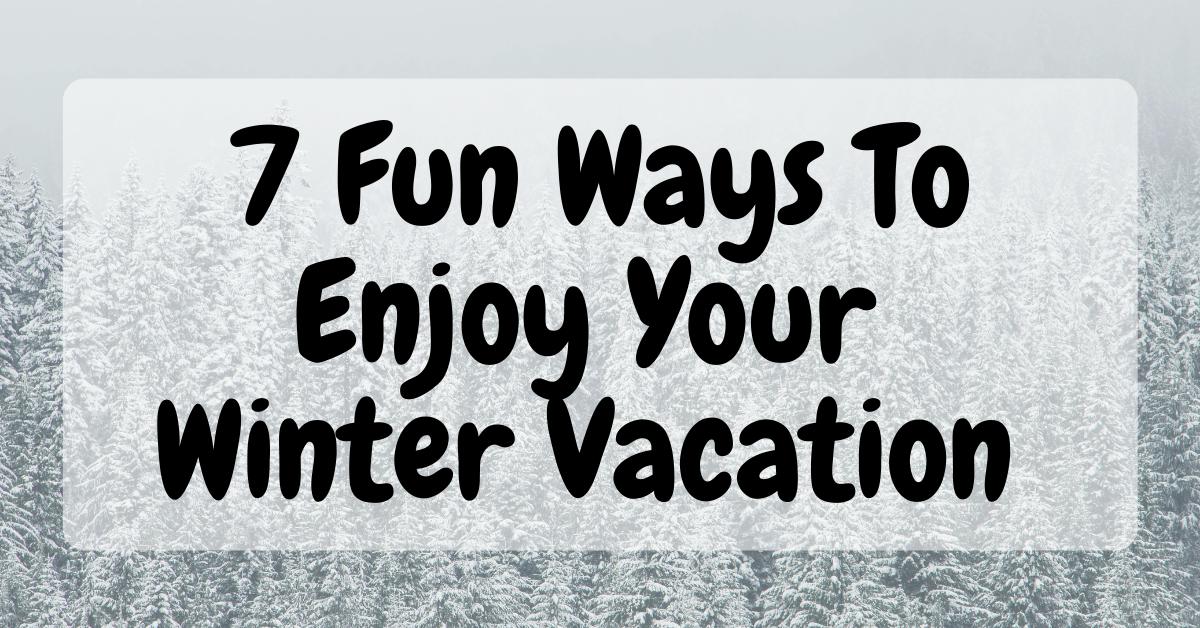 Winter-Vacation-Ideas